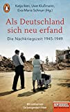 Als Deutschland sich neu erfand: Die Nachkriegszeit 1945-1949 - Ein SPIEGEL-Buch