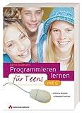 Programmieren lernen für Teens . mit C (Sonstige Bücher AW)
