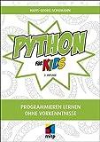 Python für Kids: Programmieren lernen ohne Vorkenntnisse (mitp für Kids)