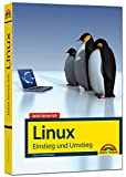 Jetzt lerne ich Linux – Einstieg und Umstieg: Das Komplettpaket für den erfolgreichen Einstieg. Mit vielen Beispielen und Übungen.