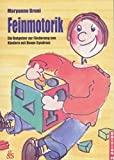 Feinmotorik: Ein Ratgeber zur Förderung von Kindern mit Down-Syndrom (Edition 21)