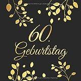 60. Geburtstag: 60 Jahre Gästebuch Edel Vintage Album Buch - Geschenkidee Zum Eintragen und zum Ausfüllen von Glückwünschen für das Geburtstagskind - ......