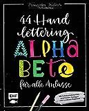 Handlettering – 44 Alphabete für alle Anlässe: Leg los, entdecke deinen Stil!: Mit Schmuckelementen, praktischen Vorlagen und kreativen Projekten