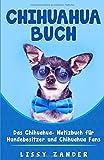 Chihuahua Buch: Das Chihuahua-Notizbuch für Hundebesitzer und Chihuahua-Fans. Liniert, 120 Seiten, 5,5 x 8,5 Zoll. (Hunde Notizbuch, Band 1)