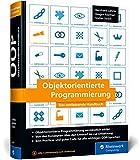 Objektorientierte Programmierung: Das umfassende Handbuch. Die Prinzipien guter Objektorientierung auf den Punkt erklärt