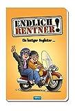 Endlich Rentner! Das lustige Buch für alle Senioren, die das Lachen lieben: mit Cartoons und Witzen
