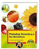 Photoshop Elements 4.0 - Der Meisterkurs - Mit fortgeschrittenen Techniken für ehrgeizige Fotografen: Für alle, die mehr können wollen (Sonstige Bücher M+T)
