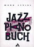 Mark Levine: Das Jazz Piano Buch, das umfangreiche Lehrwerk in 23 Kapiteln (Musiknoten)