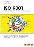 ISO 9001:2015 - kompakt und verständlich. Ein Leitfaden für Anwender / Führungskräfte zum besseren Verständnis.