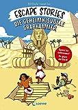 Escape Stories - Die geheimnisvolle Grabkammer: Escape Game Geschichte für Kinder ab 8 Jahre