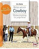 Reiten wie ein Cowboy: Westerntraining für junge Reiter (Die Reitschule)