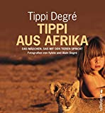 Tippi aus Afrika: Das Mädchen, das mit den Tieren spricht (0)