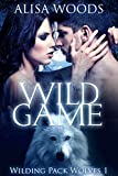 Wild Game (Wilding Pack Wolves, Buch 1)