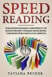 Speed Reading: Lesegeschwindigkeit verdoppeln und Konzentration steigern: Texte besser verstehen fürs Lernen und Arbeiten