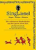 Singliesel - Die schönsten Kinderlieder aus der guten alten Zeit: Singen - Erleben - Erinnern. Ein Mitsing- und Erlebnis-Buch für den demenzkranken ......