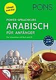 PONS Power-Sprachkurs Arabisch für Anfänger: Schnell zum Ziel. Der Intensivkurs mit Buch und CD.