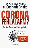 Corona Fehlalarm? Zahlen, Daten und Hintergründe. Zwischen Panikmache und Wissenschaft: welche Maßnahmen sind im Kampf gegen Virus und COVID-19 sinnvoll?:...