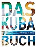 Das Kuba Buch: Highlights eines faszinierenden Landes (KUNTH Das ... Buch. Highlights einer faszinierenden Stadt)