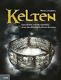 Kelten: Geschichte und Vermächtnis einer der ältesten Kulturen Europas