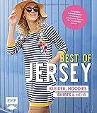 Best of Jersey – Kleider, Hoodies, Shirts und mehr: Von Größe 34–44 – Mit 6 Schnittmusterbogen in praktischer Tasche