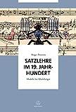 Satzlehre im 19. Jahrhundert -Modelle bei Rheinberger-. Buch