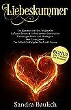 Liebeskummer: Die Flammen im Herz bekämpfen - Loslassen lernen & Liebeskummer überwinden - Trennungsschmerz und Neubeginn - Den Ex vergessen - Das Selbsthilfe...