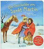 Die Geschichte von Sankt Martin: Mit den Liedern 'Ich geh mit meiner Laterne' und 'Laterne, Laterne'