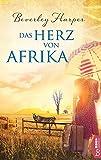 Das Herz von Afrika: Roman