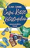 Caipi, Küsse, Katastrophen: Ein Kreuzfahrt-Liebe Roman