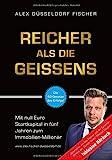 Reicher als die Geissens: Mit null Euro Startkapital in fünf Jahren zum Immobilien-Millionär (Bundle inkl. Hörbuch) Unternehmer Basics, Investment, woher...