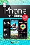 iPhone Handbuch Version iOS 13 - PREMIUM Videobuch: Buch + 4 h Videotutorials - für alle iPhones geeignet; komplett vierfarbig und für Einsteiger optimal
