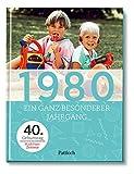 1980: Ein ganz besonderer Jahrgang - 40. Geburtstag