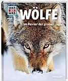 WAS IST WAS Band 104 Wölfe. Im Revier der grauen Jäger (WAS IST WAS Sachbuch, Band 104)