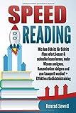 SPEED READING: Mit dem Schritt für Schritt Plan sofort besser & schneller lesen lernen, mehr Wissen aneignen, Konzentration steigern und zum Leseprofi werden!...