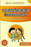 Das Aufklärungsbuch für Kinder ab 10 Jahren: Mädchen und Jungen kindgerecht aufklären, Der Ratgeber für Kids mit hilfreichen Tipps - auch zur Pubertät,...