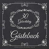 30. Geburtstag Gästebuch: 30 Jahre Edel nostalgisch Album Buch - Geschenkidee Zum Eintragen und zum Ausfüllen von Glückwünschen für das ... Motiv: Schwarz...
