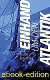 Einhand um den Atlantik: Mit dem Segelboot von Fehmarn in die Karibik und zurück