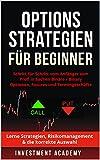 Optionsstrategien für Beginner: Schritt für Schritt vom Anfänger zum Profi in Sachen Binäre / Binary Optionen, Futures und Termingeschäfte - Lerne...