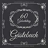60. Geburtstag Gästebuch: 60 Jahre Edel nostalgisch Album Buch - Geschenkidee Zum Eintragen und zum Ausfüllen von Glückwünschen für das ... Motiv: Schwarz...