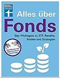 Alles über Fonds für Einsteiger und Fortgeschrittene- Das Wichtigste zu ETF, Rendite, Kosten und Strategien von Stiftung Warentest