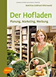 Der Hofladen: Planung, Marketing, Werbung