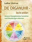 Die Organuhr – leicht erklärt: Unseren Energiekreislauf verstehenund Erkrankungen erkennen
