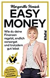 Easy Money: Wie du deine Finanzen regelst, endlich vorsorgst und trotzdem gut lebst