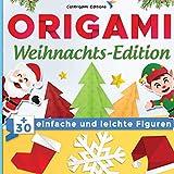 Origami Weihnachts-Edition : +30 einfache und leichte Figuren: Origami-Buch für Kinder und Erwachsene avec Faltanleitungen Schritt für Schritt erklärt