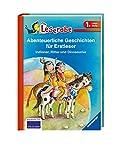 Abenteuerliche Geschichten für Erstleser. Indianer, Ritter und Dinosaurier - Leserabe 1. Klasse - Erstlesebuch für Kinder ab 6 Jahren (Leserabe -...