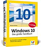 Windows 10: Das große Handbuch. Das Standardwerk für die Praxis. Aktuell inkl. des Frühjahrs-Updates 2020.