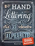 Handlettering. Die 33 schönsten Alphabete mit Rahmen, Ornamenten und Bordüren: Das praktische Vorlagenbuch. Tipps zur Gestaltung von Karten, Anhängern und...