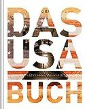 Das USA Buch: Highlights eines faszinierenden Landes (KUNTH Das ... Buch)
