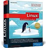 Linux: Das umfassende Handbuch von Michael Kofler. Für alle aktuellen Distributionen (Desktop und Server)