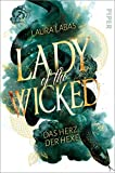 Lady of the Wicked (Lady of the Wicked 1): Das Herz der Hexe
